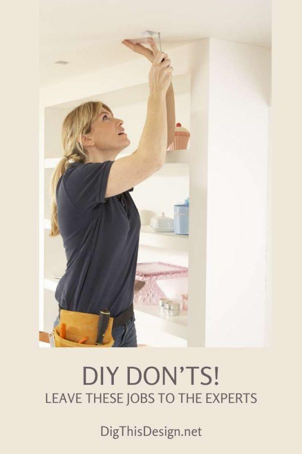 The DIY Don'ts!