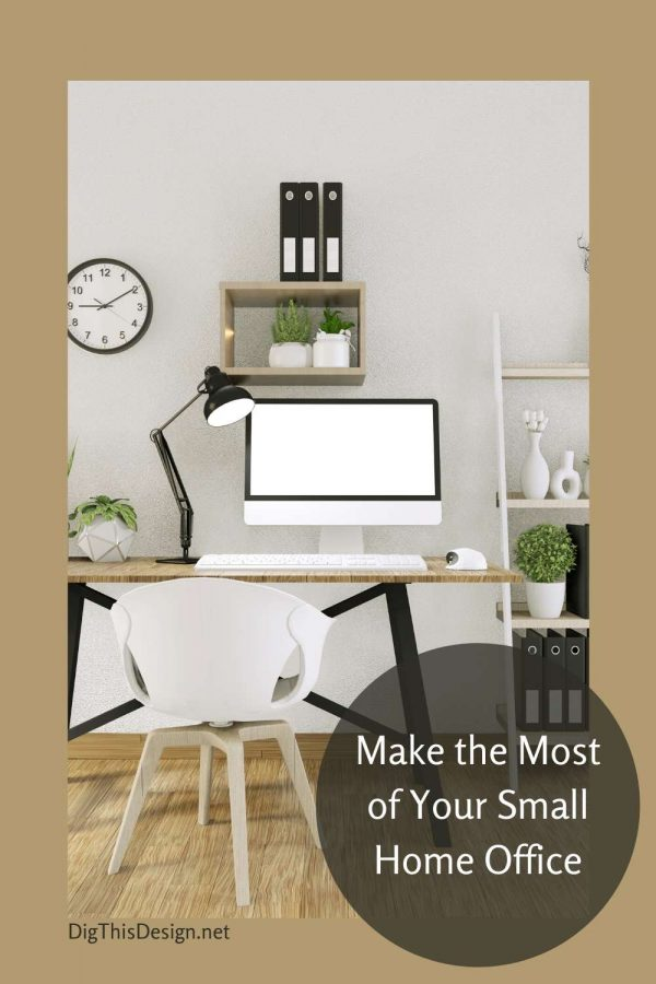 How To Make the Most of Your Small Home Office