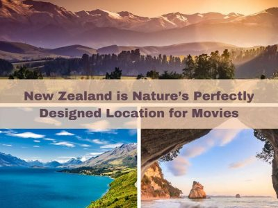 New Zealand is Nature's Perfectly Designed Location for Movies