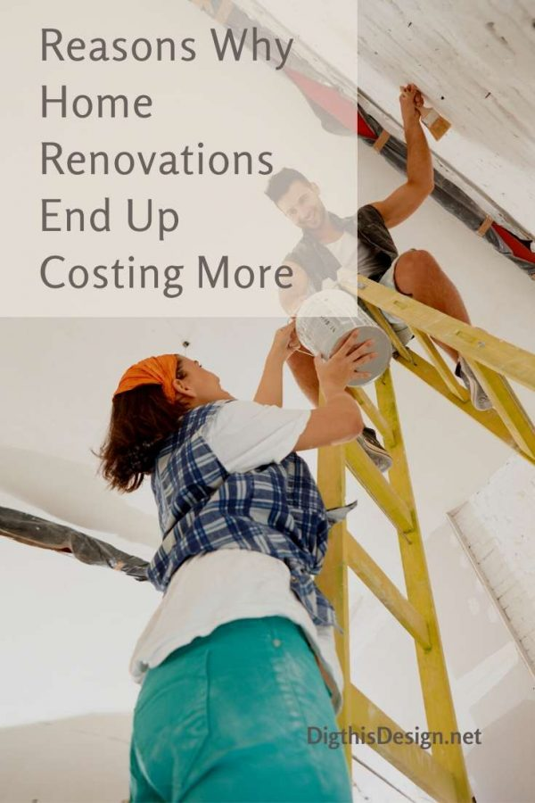 Reasons Why Home Renovations End Up Costing More