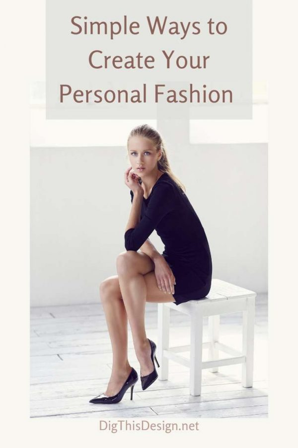 Simple Ways That You Can Create Your Personal Fashion