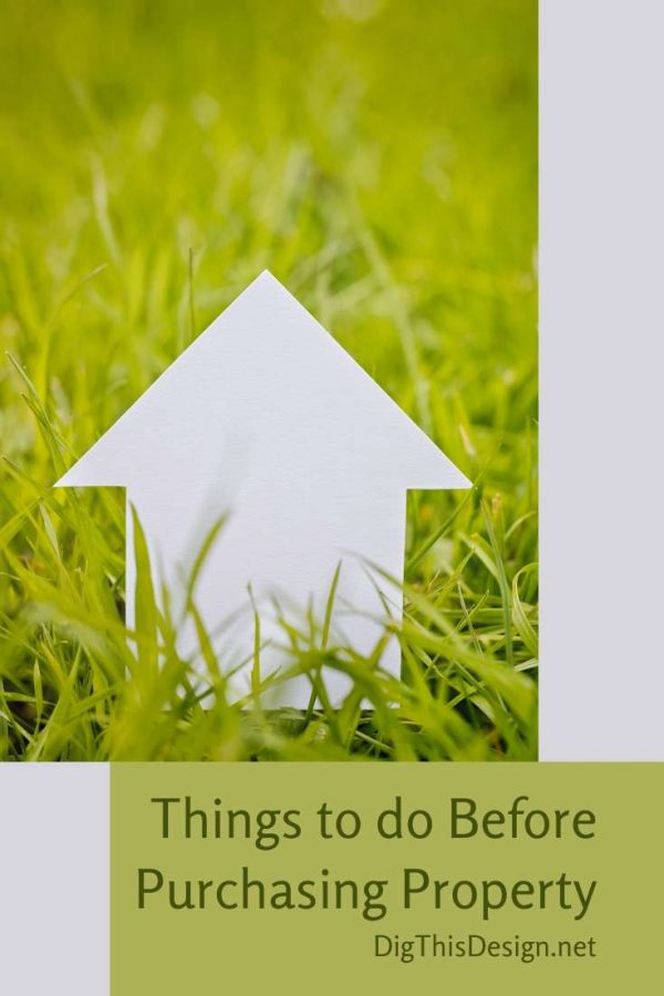 Things to do Before Purchasing Property