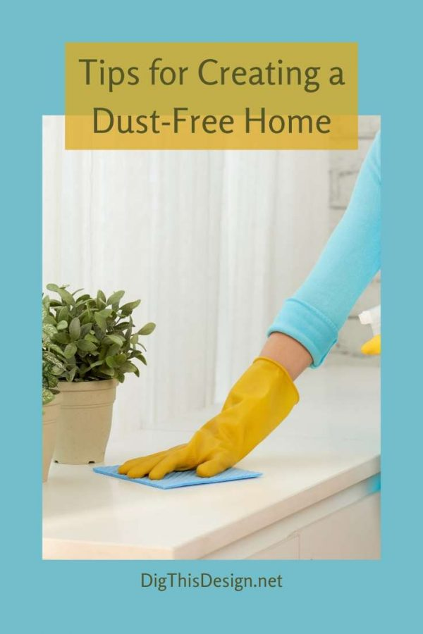 Tips for Creating a Dust-Free Home
