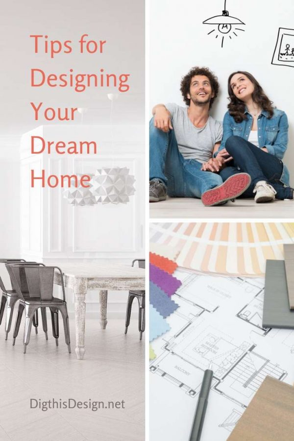 Helpful Tips for Designing Your Dream Home