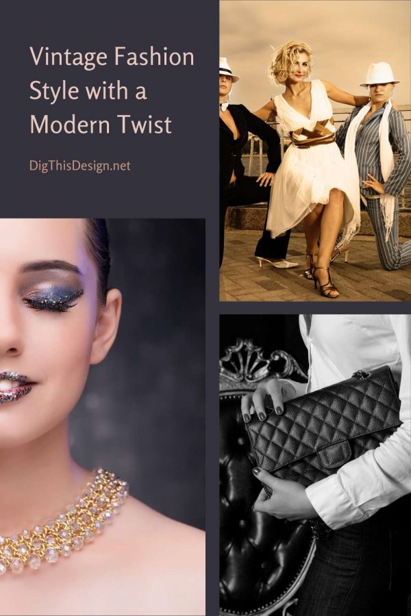 Vintage Fashion Style with a Modern Twist