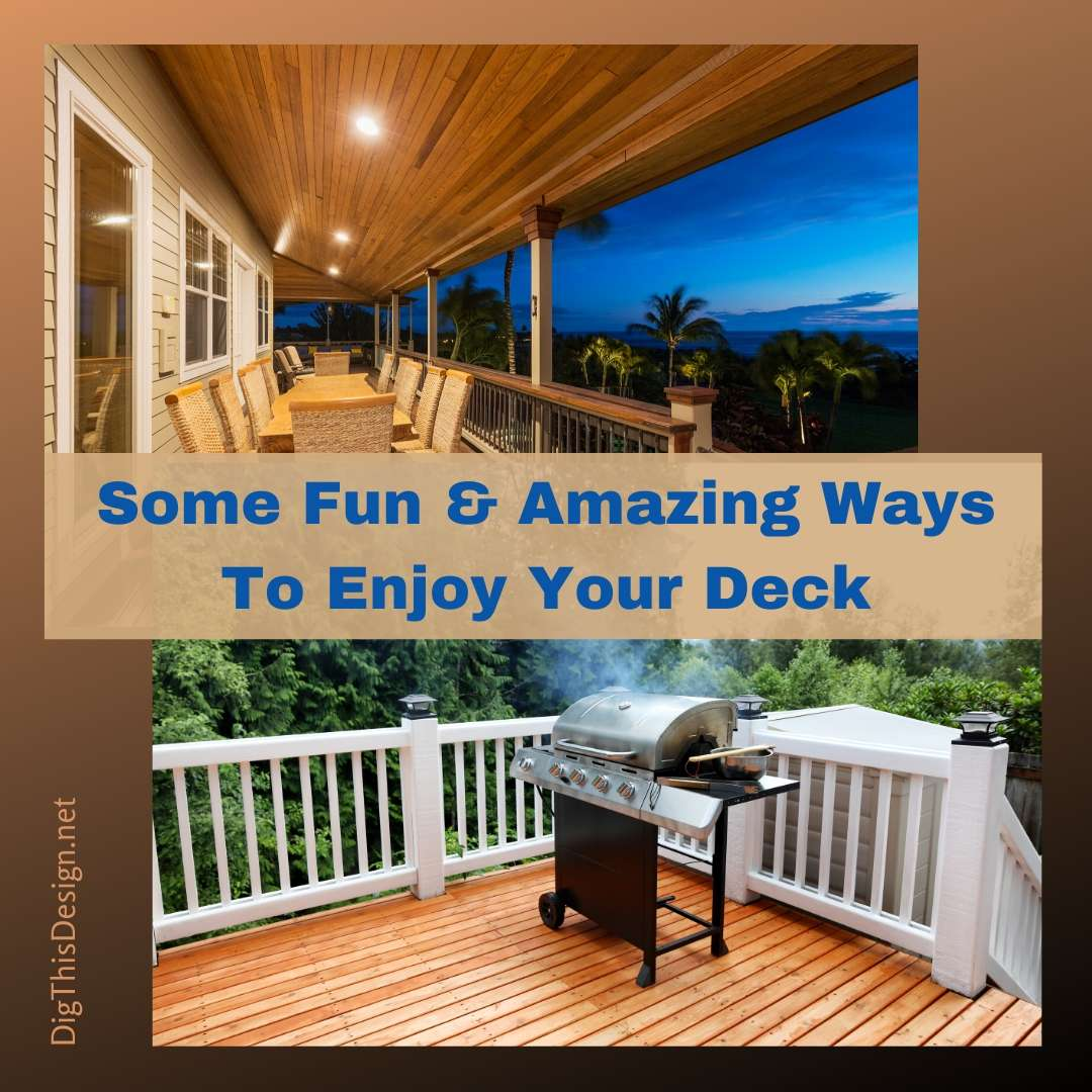 Ways To Enjoy Your Deck