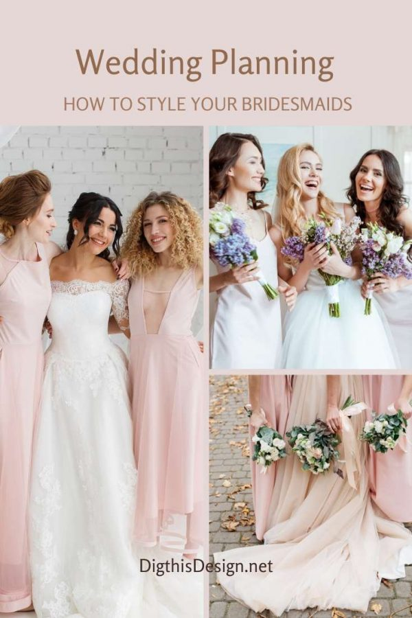 Wedding Planning - How to Style Your Bridesmaids