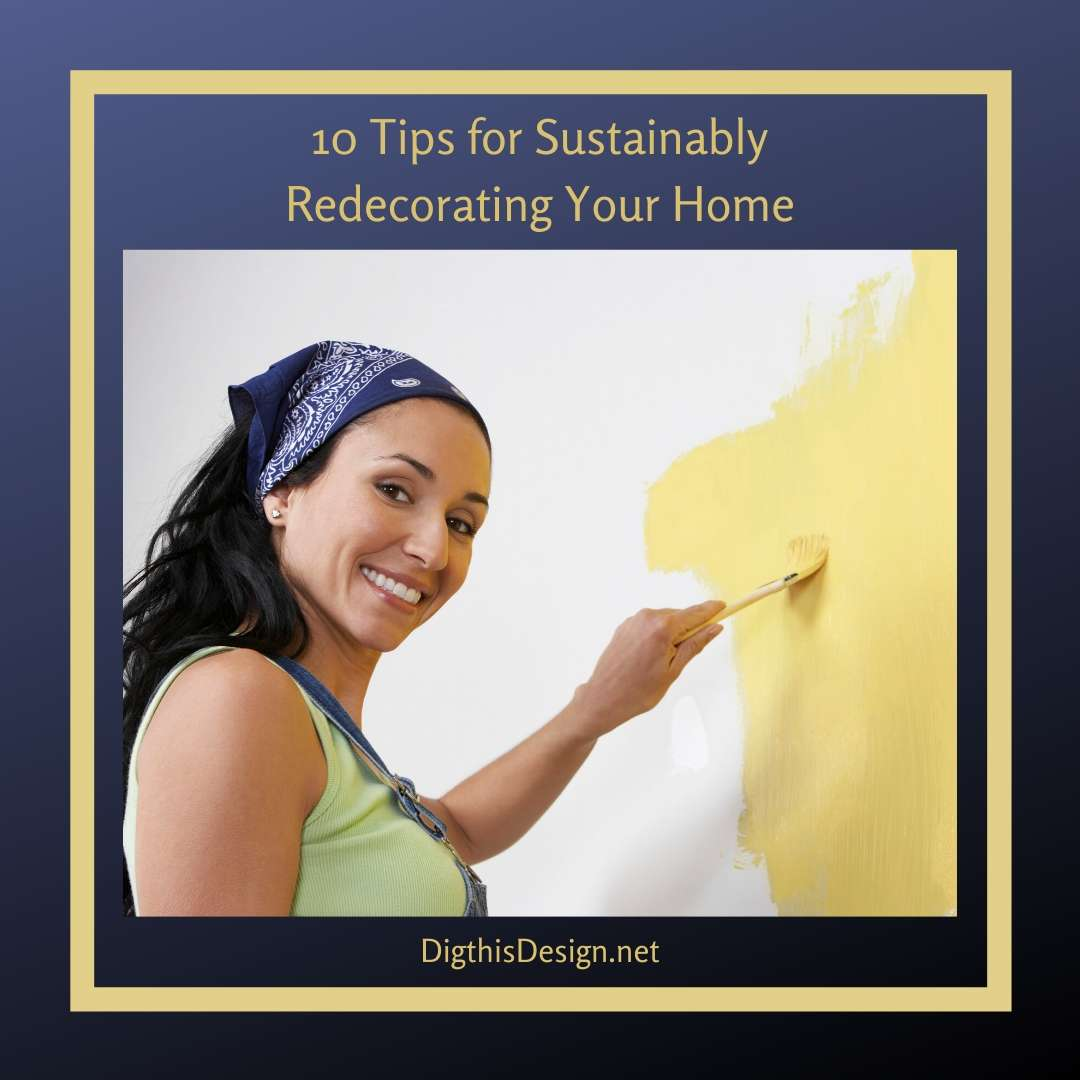 10 Tips for Sustainably Redecorating Your Home