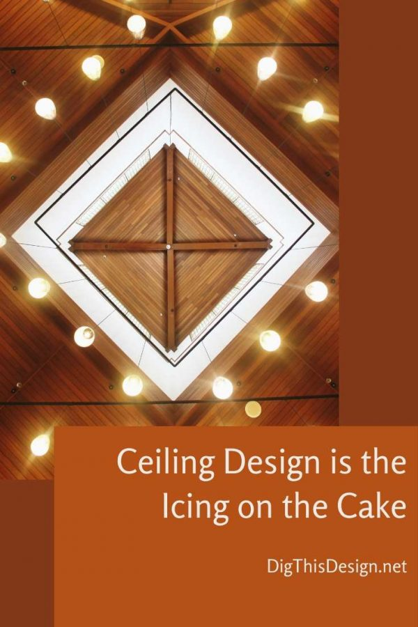 Ceiling Design is the Icing on the Cake