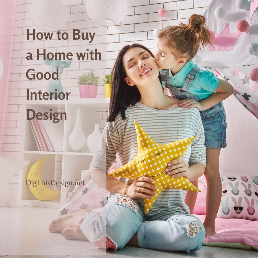 How to Buy a Home with Good Interior Design