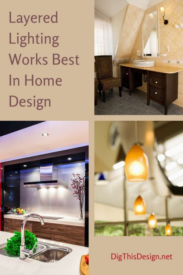 Layered Lighting Works Best In Home Design