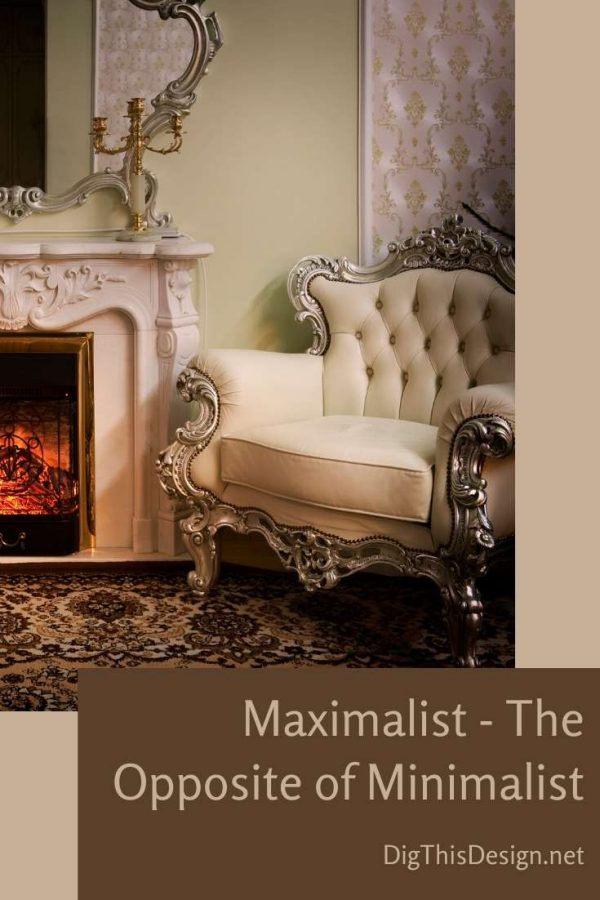 Maximalist - The Opposite of Minimalist