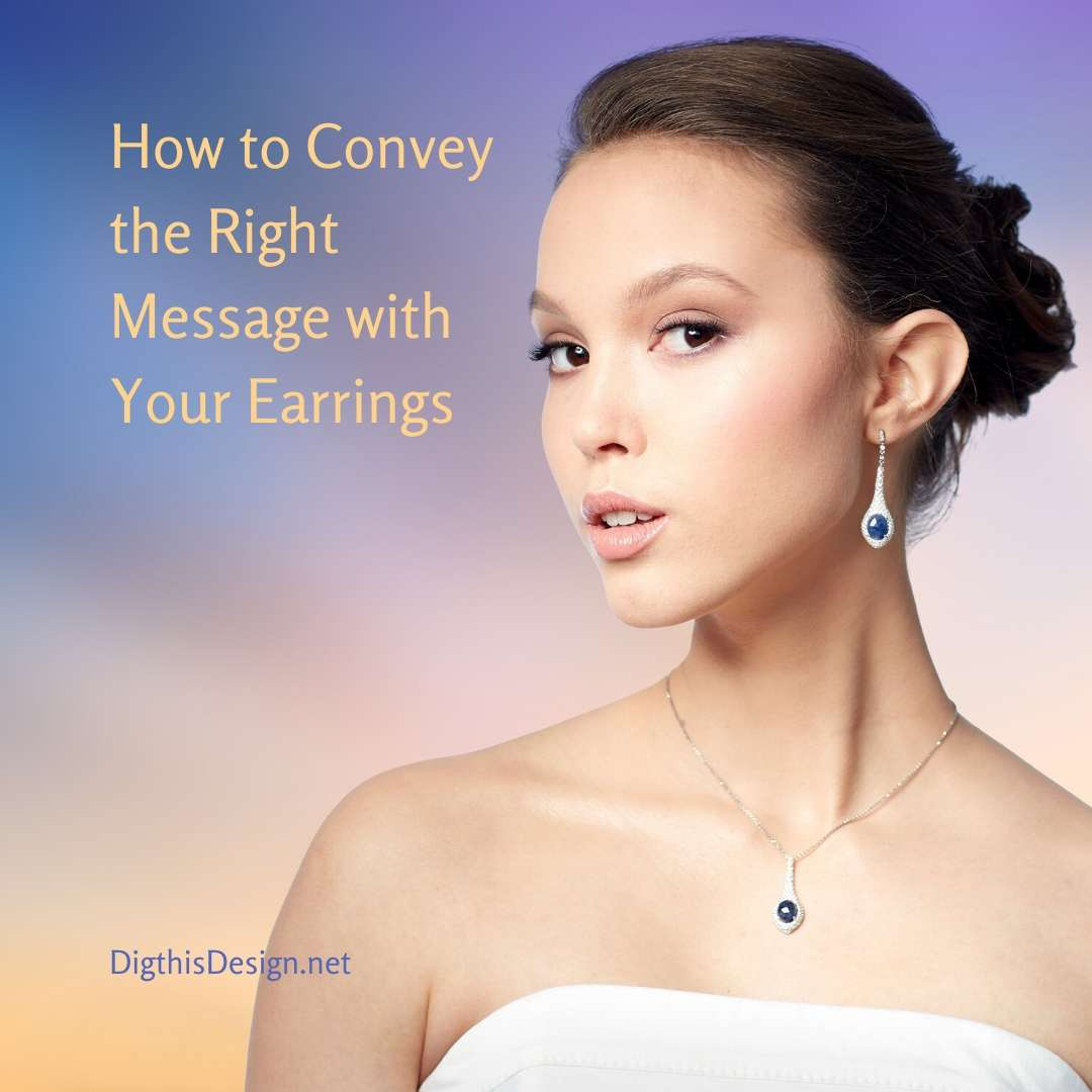 Message You Want to Convey with Earrings