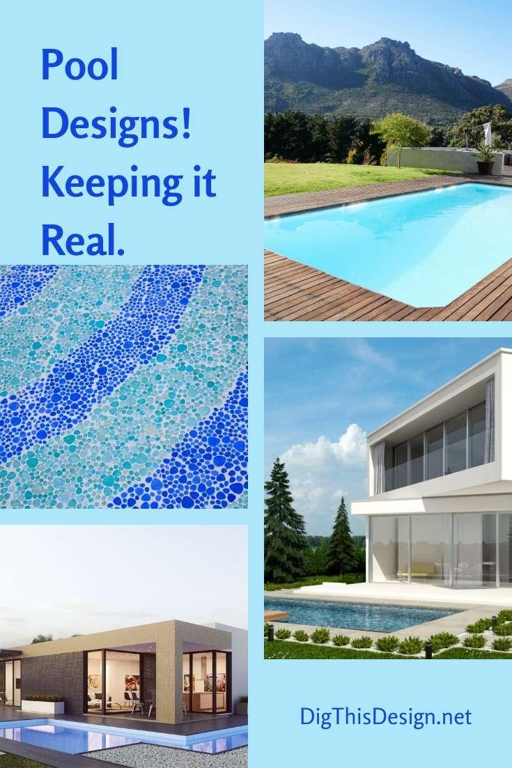 Pool Designs – Keeping it Real