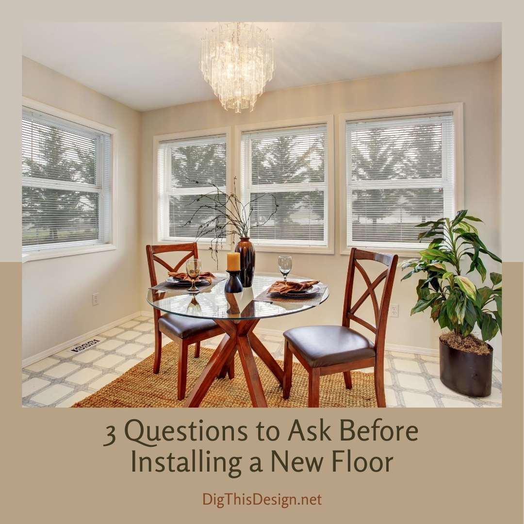 3 Questions to Ask Before Installing a New Floor