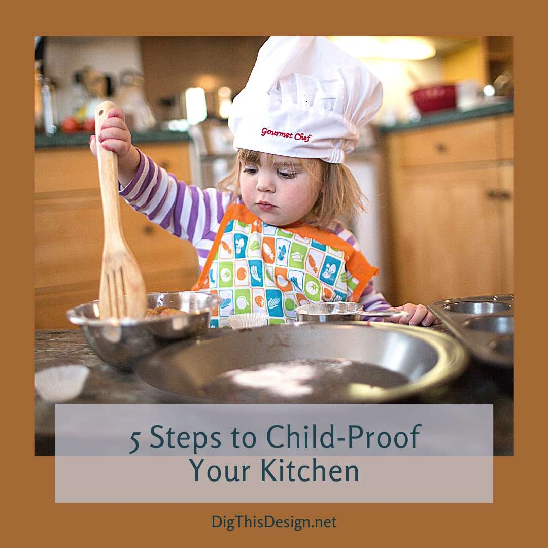 5 Steps to Child-Proof Your Kitchen