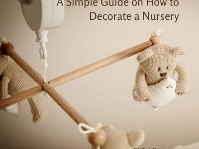 A Simple Guide on How to Decorate a Nursery