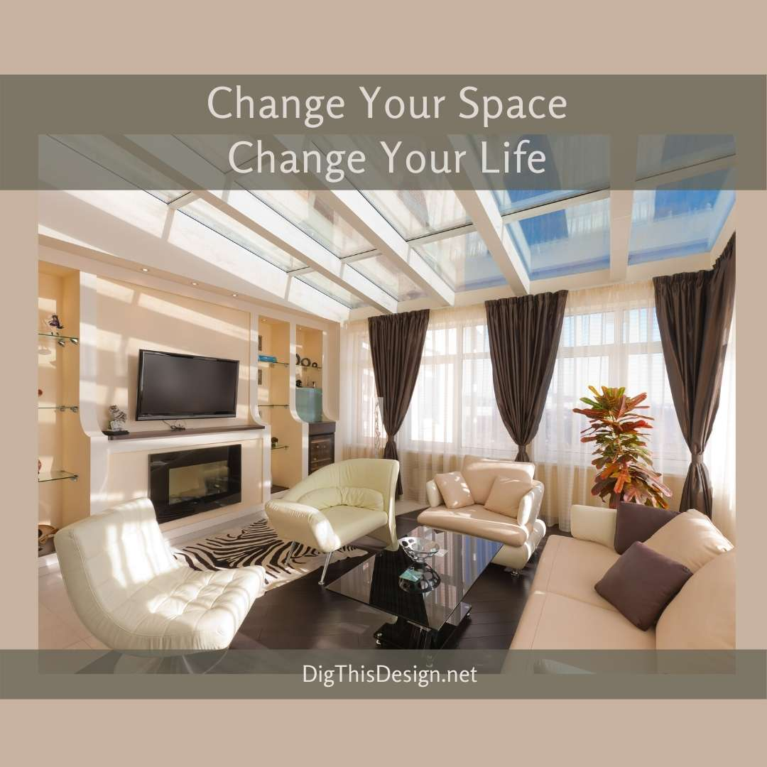 Change Your Space Change Your Life