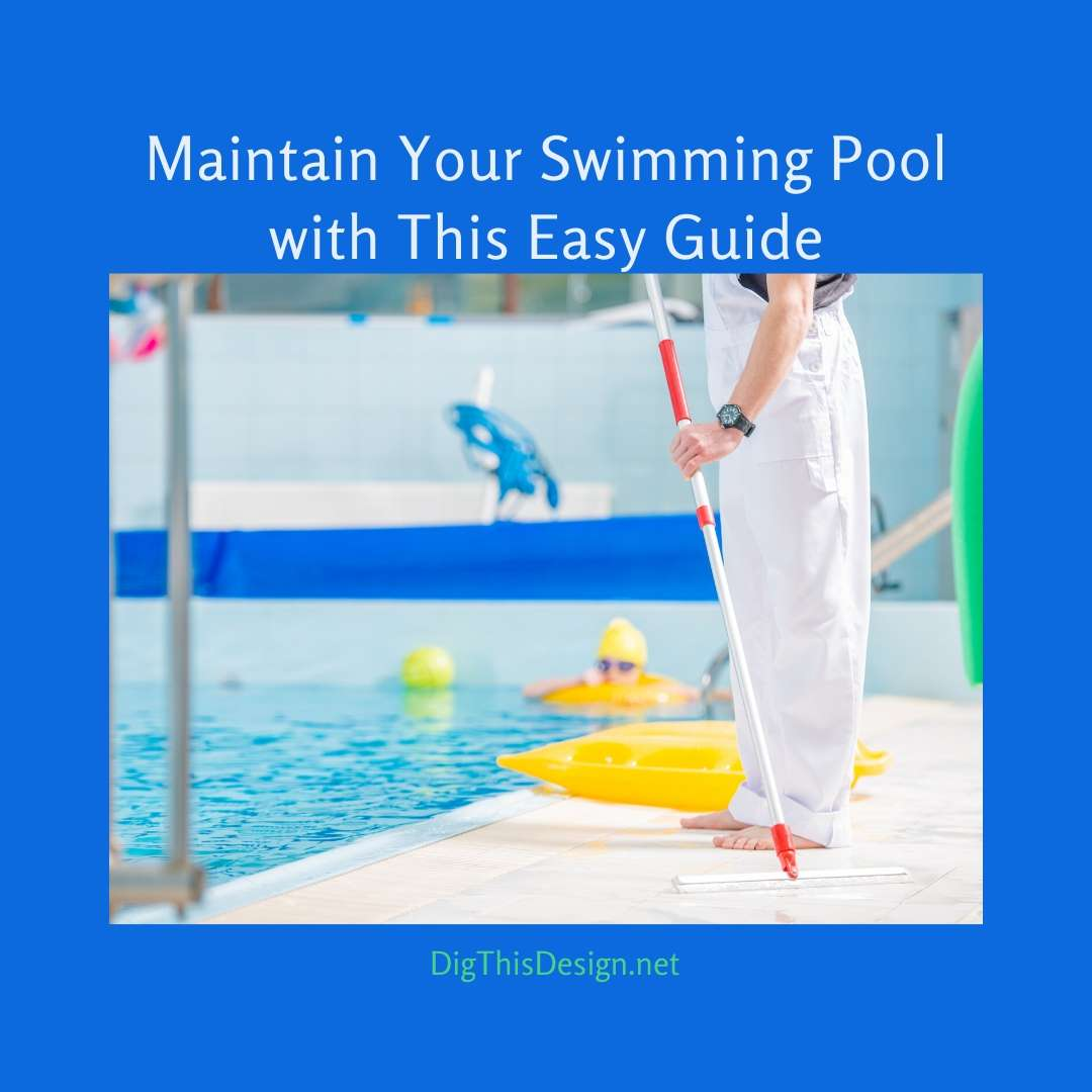 Maintain Your Swimming Pool with This Easy Guide