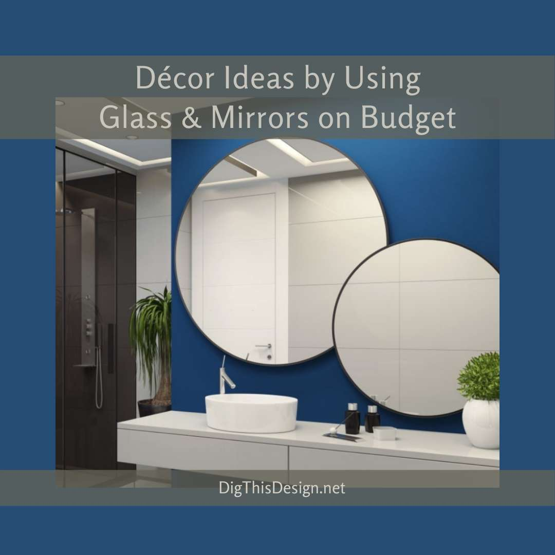 Décor Ideas by Using Glass & Mirrors on Budget