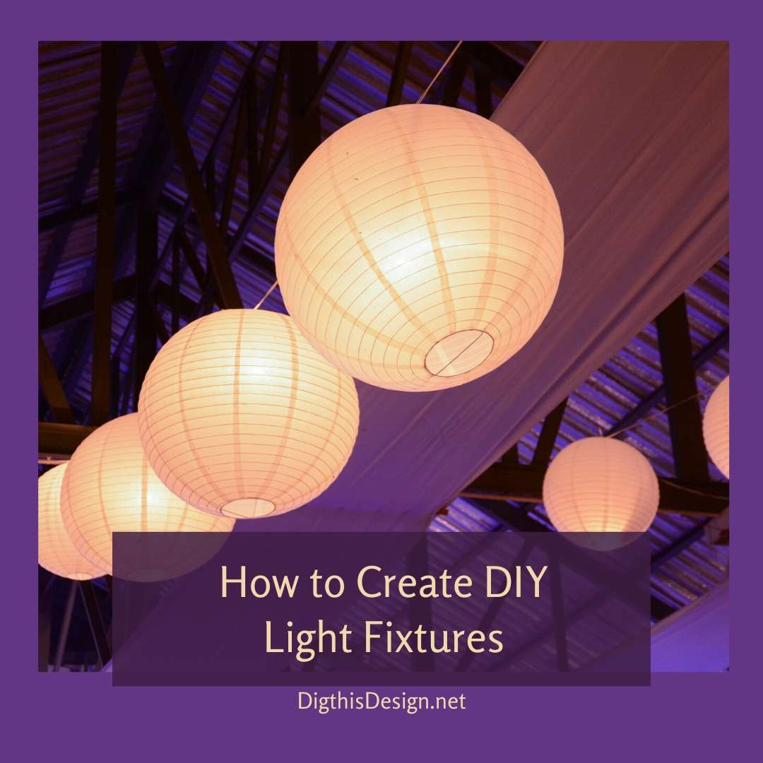 How to Create DIY Light Fixtures