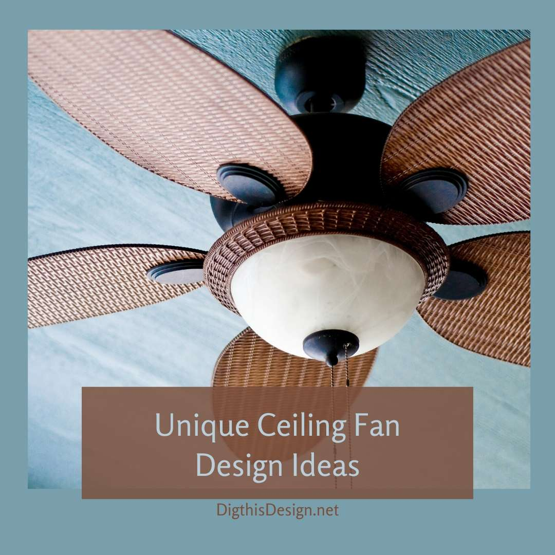 Inspirations for Unique Ceiling Fan Designs for Your Home