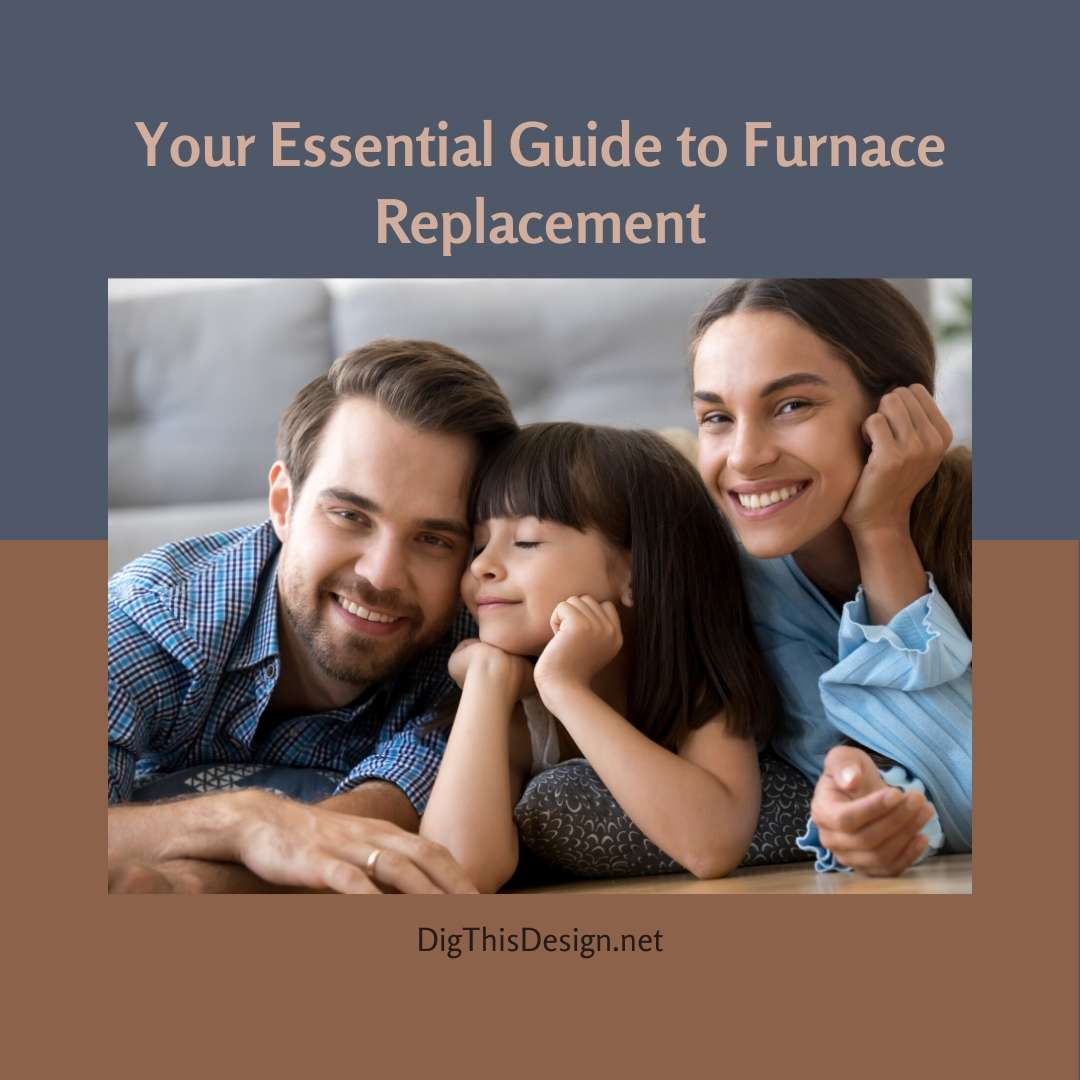 Your Essential Guide to Furnace Replacement