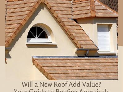 Your Guide to Roofing Appraisals