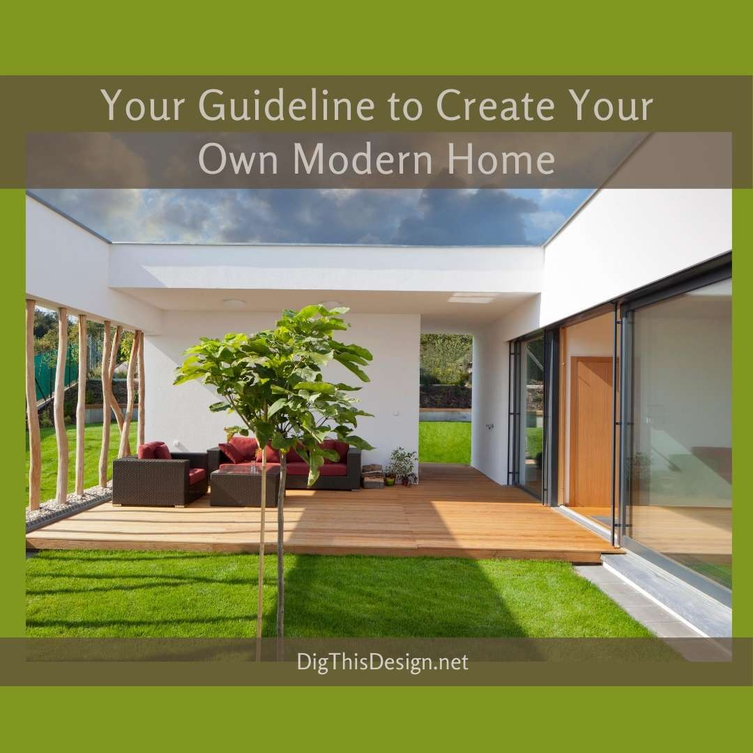Your Guideline to Create Your Own Modern Home