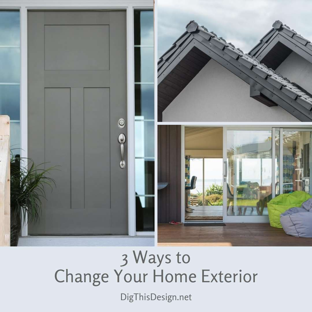 3 Ways to Change Your Home Exterior