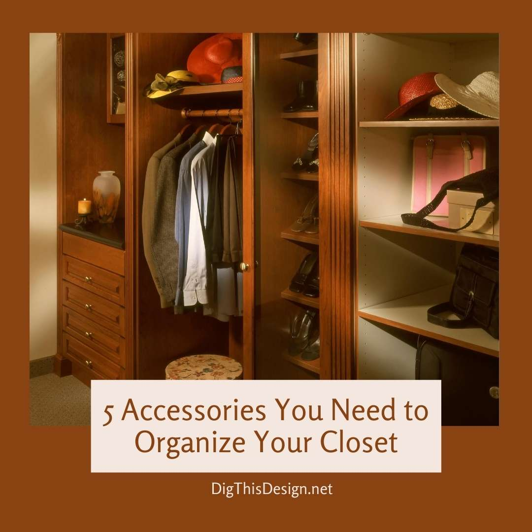5 Accessories You Need to Organize Your Closet