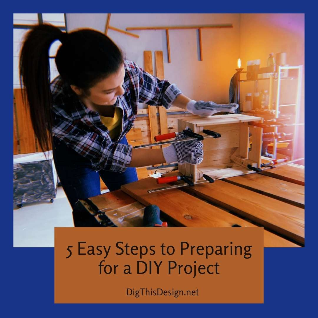 5 Easy Steps to Preparing for a DIY Project