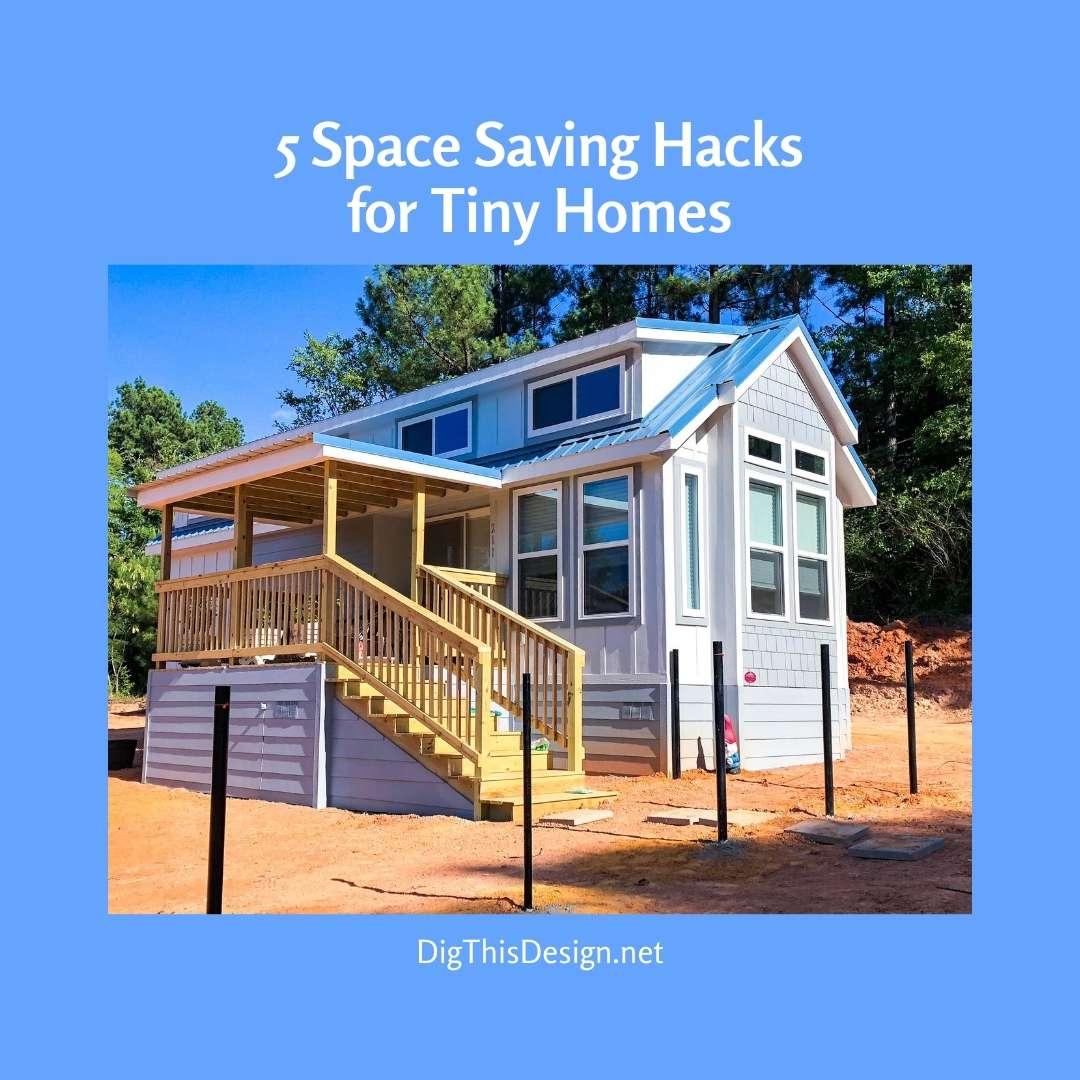 5 Space Saving Hacks for Tiny Homes