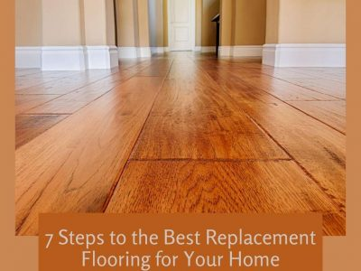 7 Steps to the Best Replacement Flooring for Your Home