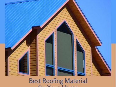 Best Roofing Material for Your Home