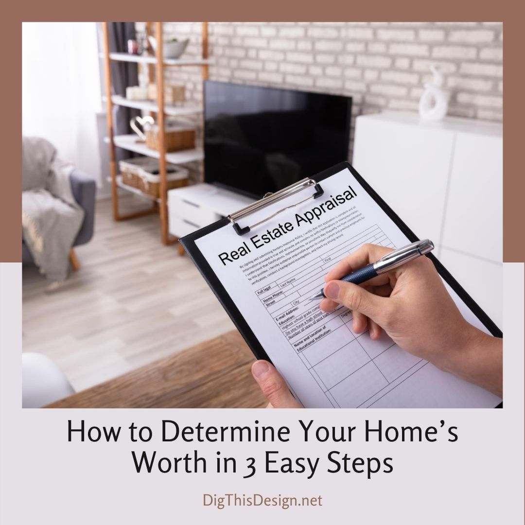 How to Determine Your Home's Worth in 3 Easy Steps