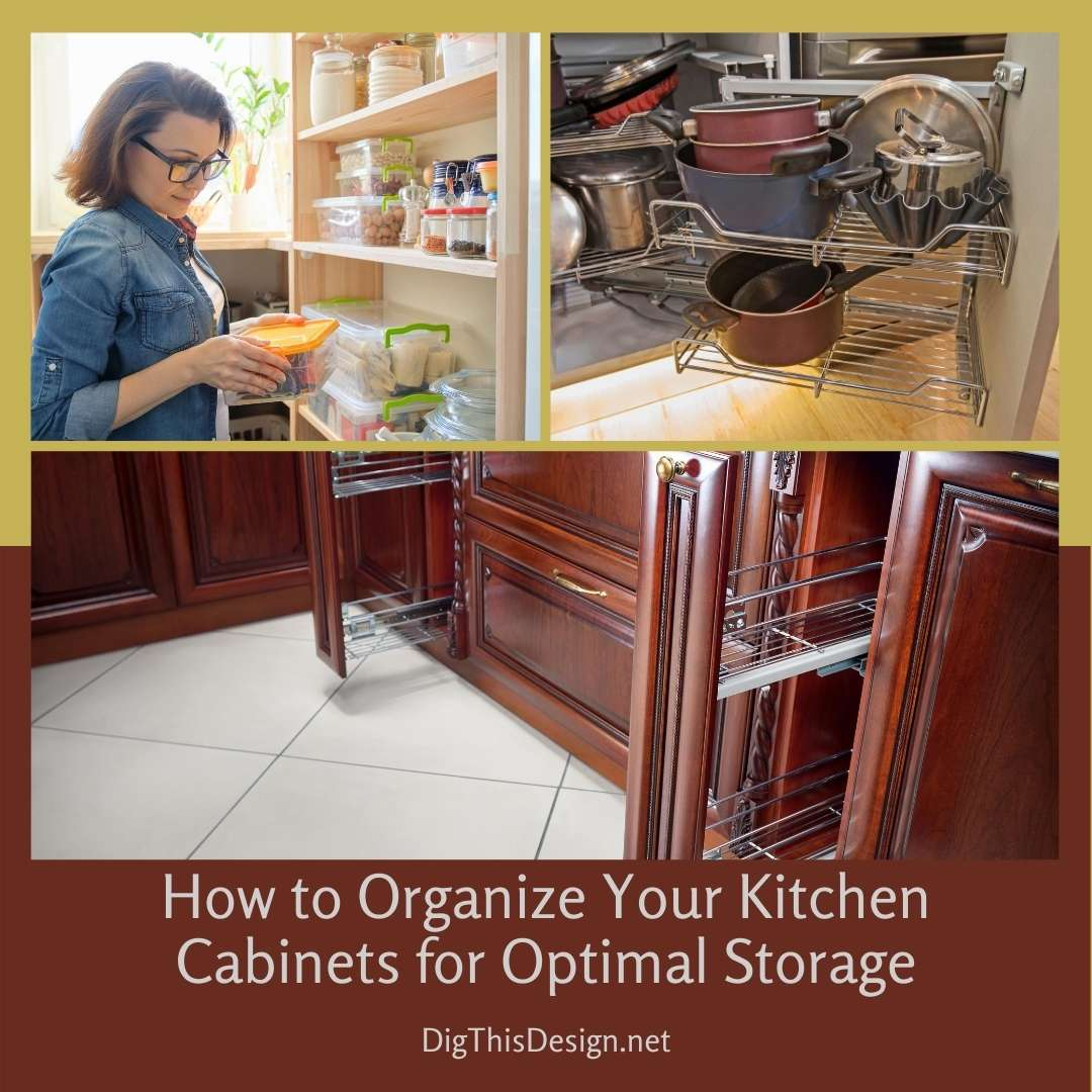 How to Organize Your Kitchen Cabinets for Optimal Storage