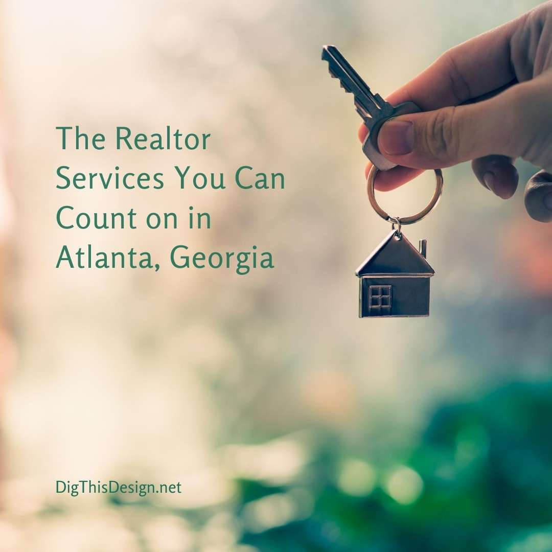 The Realtor Services Can You Count on in Atlanta Georgia