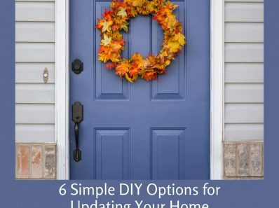 6 Simple DIY Options for Updating Your Home