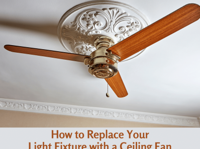 How to Replace Your Light Fixture with a Ceiling Fan