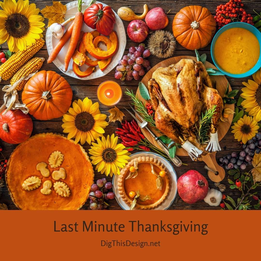 Hosting Your Last Minute Thanksgiving