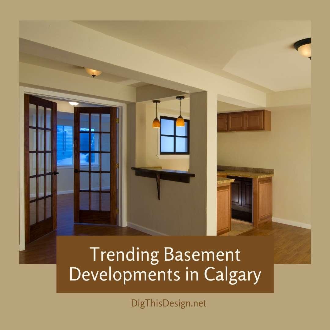Trending Basement Developments in Calgary