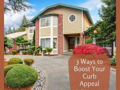 3 Ways to Boost Your Curb Appeal