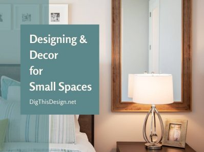 Designing and Decor for Small Spaces