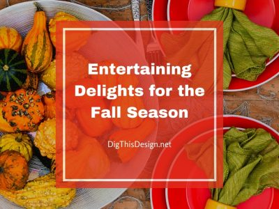 Entertaining Delights for the Fall Season