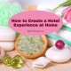 How to Create a Hotel Experience at Home