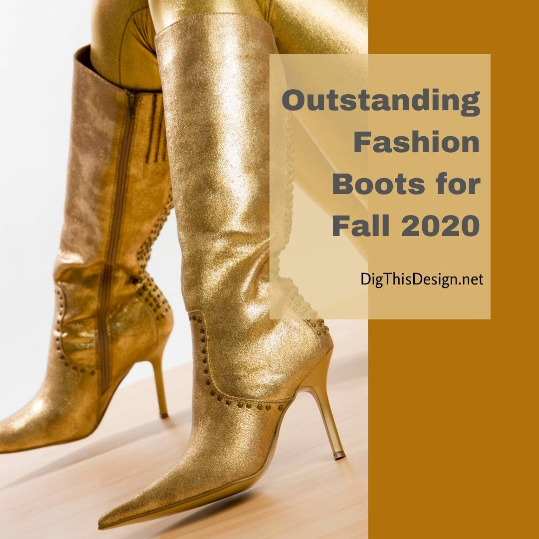 Outstanding Fashion Boots for Fall 2020