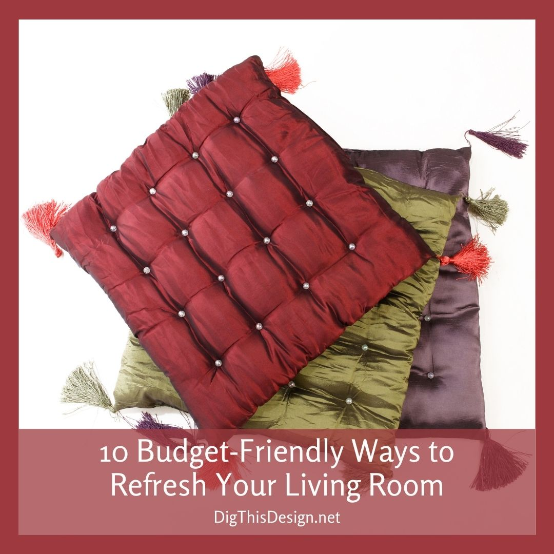 10 Budget-Friendly Ways to Refresh Your Living Room