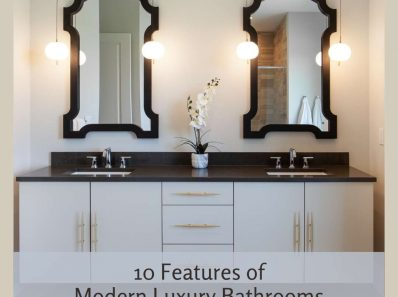 10 Features of Modern Luxury Bathrooms