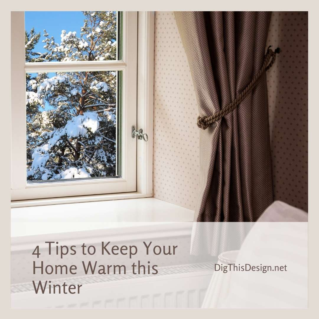 4 Tips to Keep Your Home Warm this Winter